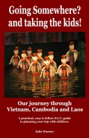 E-book Going Somewhere? and taking the kids! Our journey through Vietnam, Cambodia and Laos