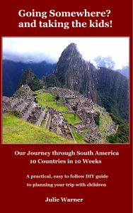Going Somewhere? and taking the kids! Our journey through South America - 10 Countries in 10 Weeks